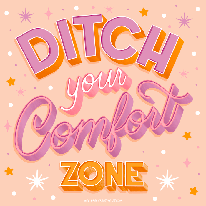 Ditch your comfort zone motivational quote on orange background hand lettered by artist Breanna Christie from Hey Bre Creative Studio