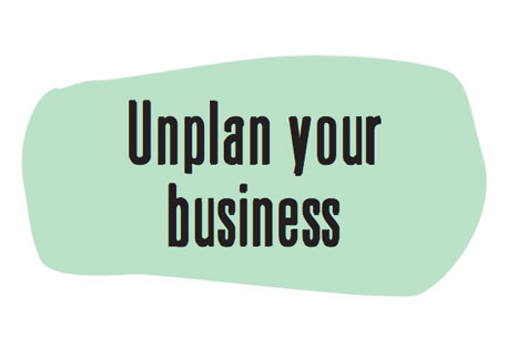 Unplan your Business