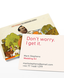 Business Card designs - Don't worry, I get it!